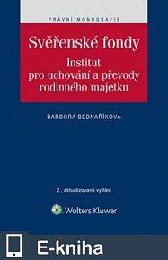 Svěřenské fondy. Institut pro uchování a převody rodinného majetku - 2., aktualizované vydání (E-KNIHA)
