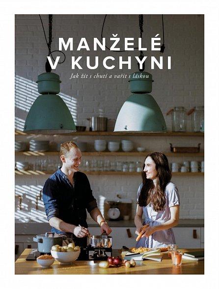 Náhled Manželé v kuchyni - Jak žít s chutí a vařit s láskou