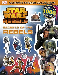 Star Wars Rebels: Secrets of the Rebels - Ultimate Sticker Collection