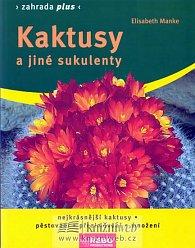 Kaktusy a jiné sukulenty - Zahrada plus - 3. vydání