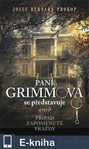 Paní Grimmová se představuje aneb případ zapomenuté vraždy (E-KNIHA)