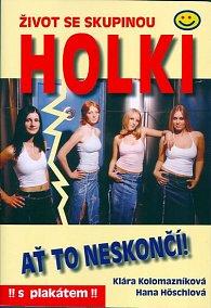 Život se skupinou Holki - Ať to neskončí!