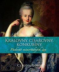 Královny, císařovny, konkubíny - Padesát mimořádných žen