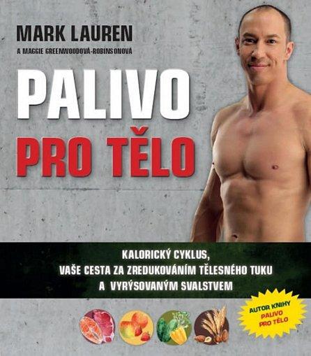 Náhled Palivo pro tělo - Kalorický cyklus, vaše cesta na zredukováním tělesného tuku a lepší vyrýsovaným svalstvem