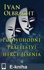 Podivné přátelství herce Jesenia (E-KNIHA)
