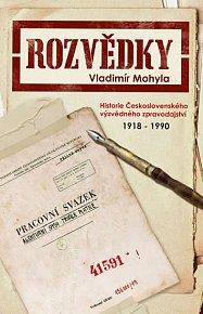 Rozvědky - Historie Československého výzvědného zpravodajství 1918-1990