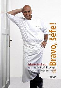Bravo, šéfe! Zdeněk Pohlreich vaří mezinárodní kuchyni  (+ DVD)