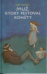 Muž, ktorý pestoval kométy
