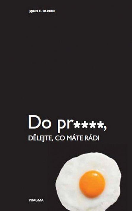 Náhled Do pr…, dělejte, co máte rádi