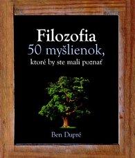 Filozofia 50 myšlienok, ktoré by ste mali poznať