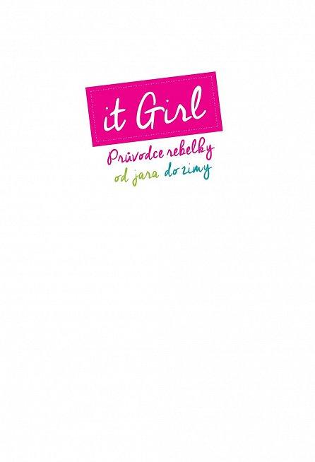 Náhled IT Girl - Průvodce rebelky od jara do zimy