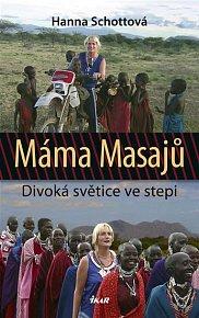Máma Masajů - Divoká světice ve stepi