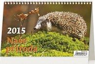 Kalendář stolní 2015 - Naše příroda