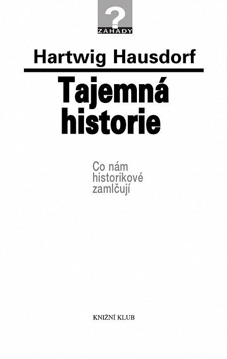 Náhled Tajemná historie 1 - Co nám historikové zamlčují