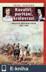 Kavalíři, puritáni, královrazi - Anglická občanská válka 1642–1649 (E-KNIHA)