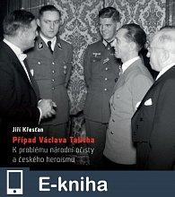 Případ Václava Talicha. K problému národní očisty a českého heroismu (E-KNIHA)