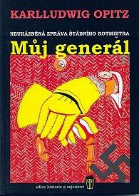 Můj generál - neukázněná zpráva štábního rotmistra