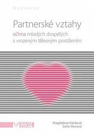 Partnerské vztahy očima mladých dospělých s vrozeným tělesným postižením