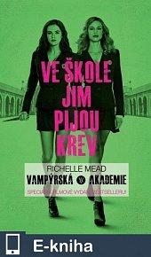 Vampýrská akademie: filmové vydání (E-KNIHA)