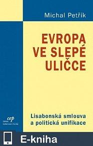 Evropa ve slepé uličce: Lisabonská smlouva a politická unifikace (E-KNIHA)