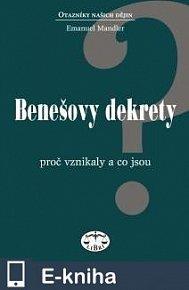 Benešovy dekrety - Proč vznikly a co jsou (E-KNIHA)
