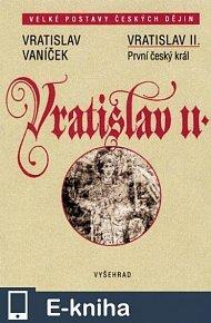 Vratislav II. / První český král (E-KNIHA)