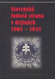 Slovenská ľudová strana v dejinách 1905 - 1945
