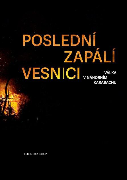 Náhled Poslední zapálí vesnici - Válka v Náhorním Karabachu