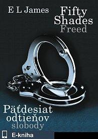 Fifty Shades Freed: Päťdesiat odtieňov slobody (E-KNIHA)