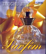 Parfém - Trochu jiný...