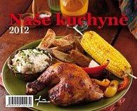 Naše kuchyně 2012 - stolní kalendář