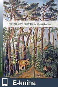 Pohádkové příběhy ze Zvolského lesa (E-KNIHA)