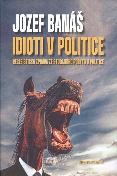 Náhled Idioti v politice - Recesistická zpráva ze studijního pobytu v politice