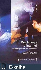 Psychologie a internet - Děti dospělými, dospělí dětmi (E-KNIHA)