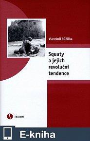 Squaty a jejich revoluční tendence (E-KNIHA)