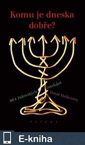 Komu je dneska dobře (864 židovských anekdot) (E-KNIHA)