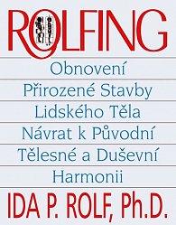 Rolfing - Obnovení přirozené stavby lidského těla