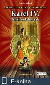 Dobrodružné výpravy do minulosti – Karel IV. (E-KNIHA)