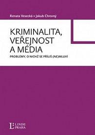 Kriminalita, veřejnost a média