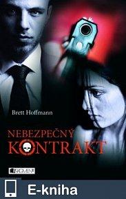Brett Hoffmann – Nebezpečný kontrakt (E-KNIHA)