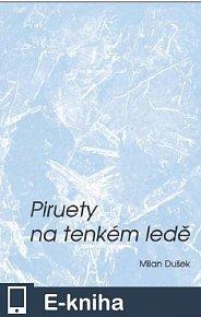 Piruety na tenkém ledě (E-KNIHA)