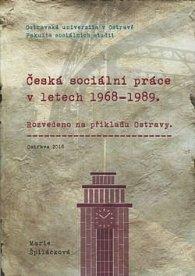 Česká sociální práce v letech 1968-1989
