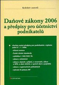 Daňové zákony 2006 a předpisy pro účetnictví podnikatelů