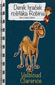 Deník hraček rošťáka Robina Velbloud Clarence