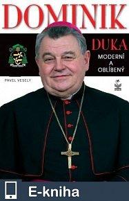 Dominik Duka - moderní a oblíbený (E-KNIHA)