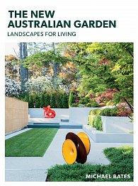 The New Australian Garden: Landscapes for living