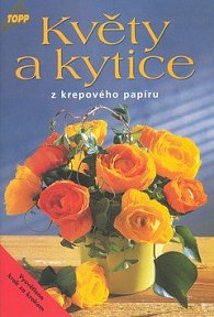 Květy a kytice z krepového papíru