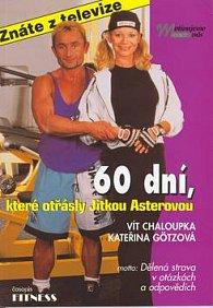 60 dní, které otřásly Jitkou Asterovou