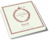 Laduree Sucre - The Recipes