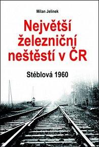 Největší železniční neštěstí v ČR